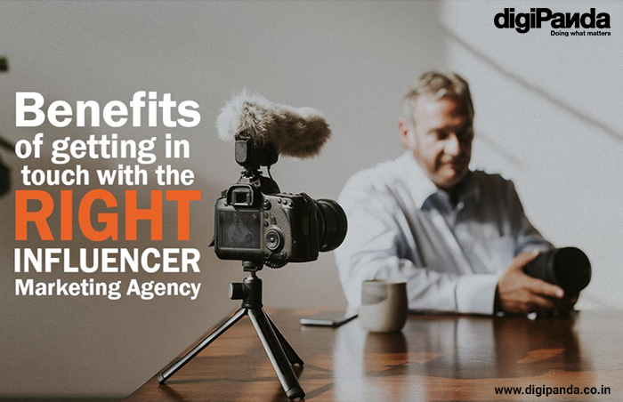 Benefits Of Getting In Touch With The Right Influencer Marketing Agency