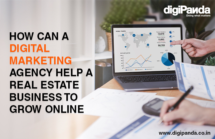 How can a Digital Marketing Agency help a real estate business to grow online?